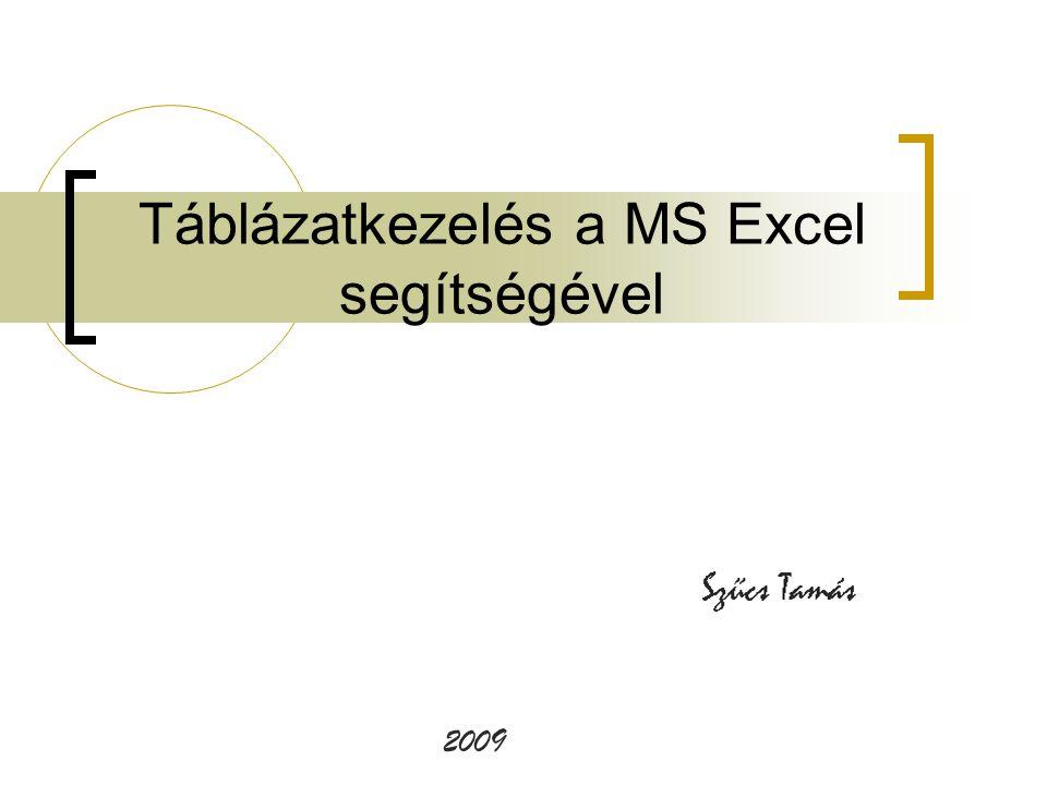 Táblázatkezelés a MS Excel segítségével