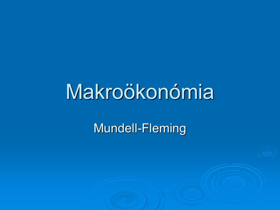 Makroökonómia Mundell-Fleming