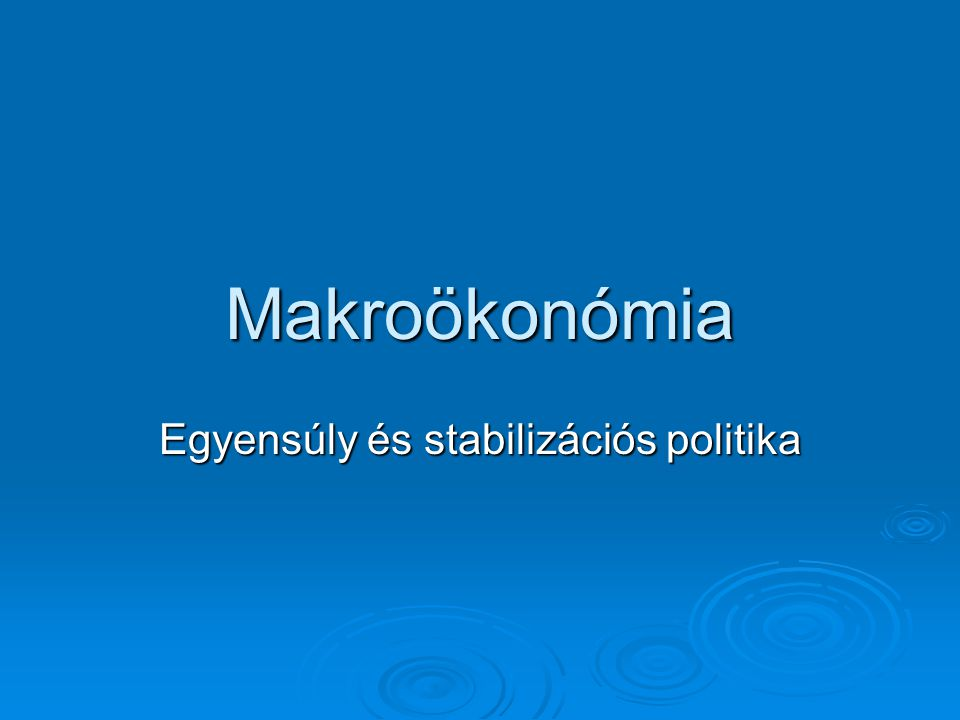 Egyensúly és stabilizációs politika