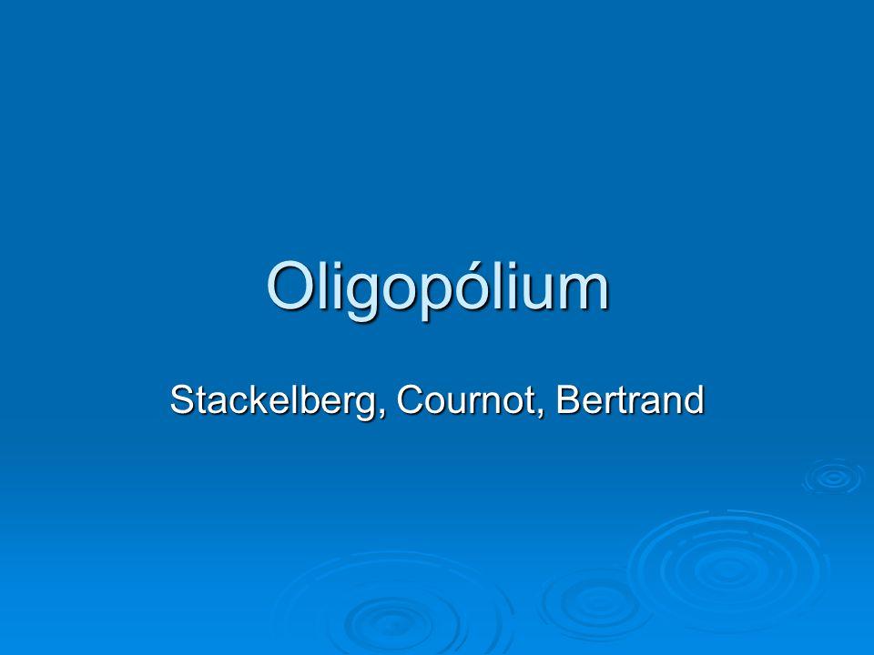 Stackelberg, Cournot, Bertrand