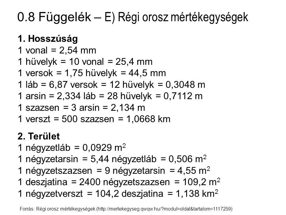 0.8 Függelék – E) Régi orosz mértékegységek