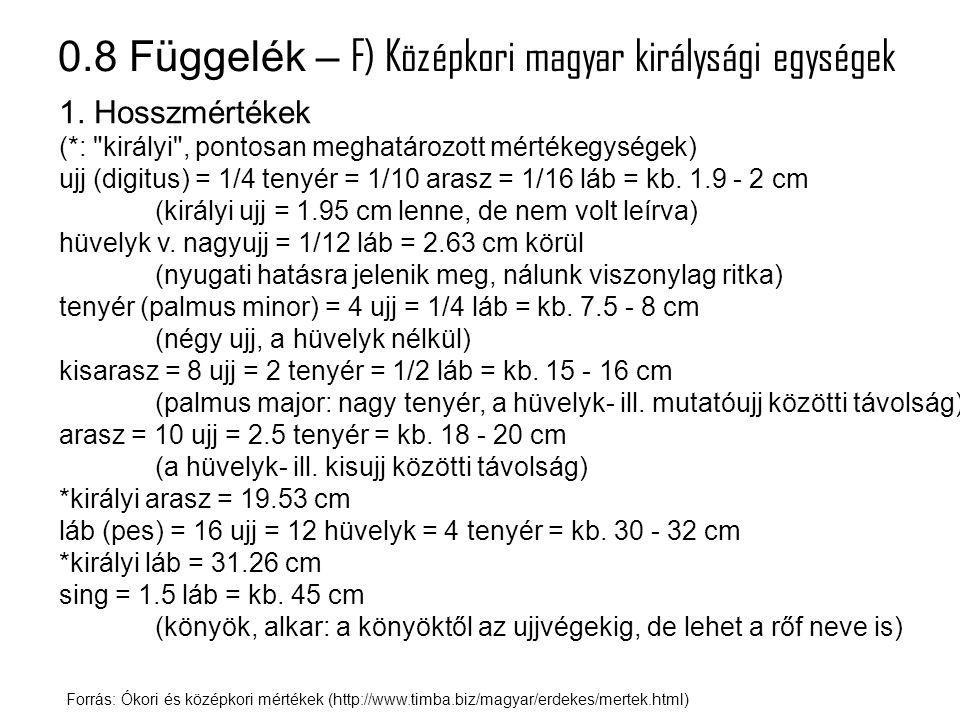 0.8 Függelék – F) Középkori magyar királysági egységek