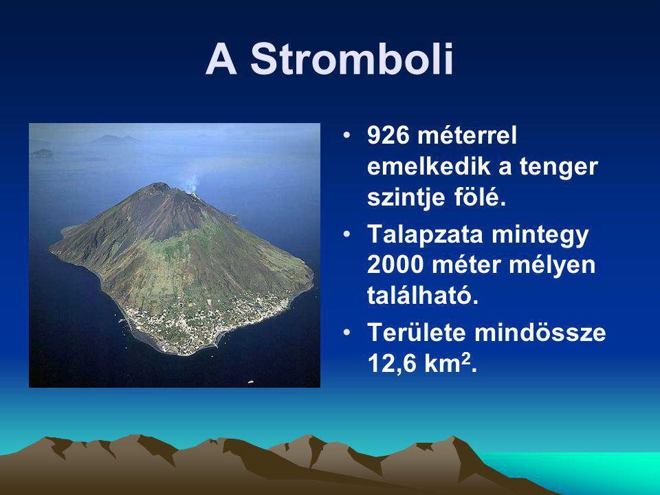 A Stromboli 926 méterrel emelkedik a tenger szintje fölé.