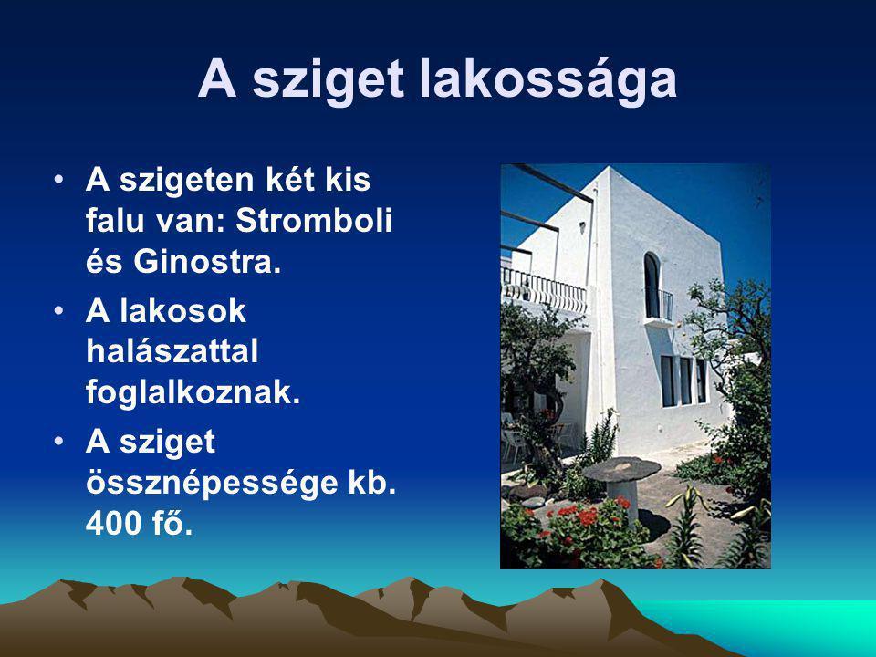 A sziget lakossága A szigeten két kis falu van: Stromboli és Ginostra.