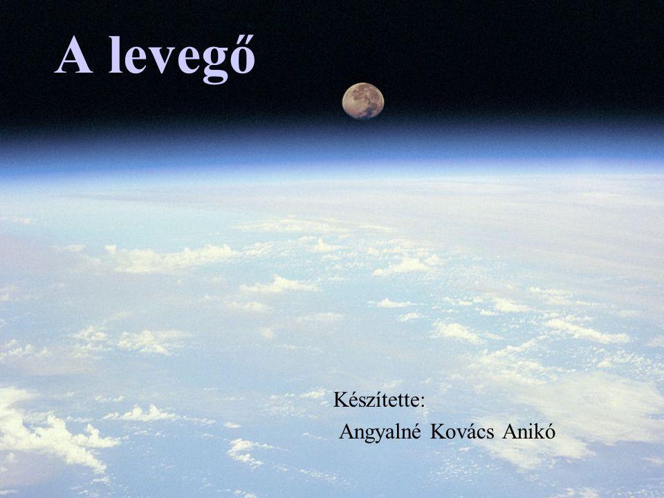 Készítette: Angyalné Kovács Anikó