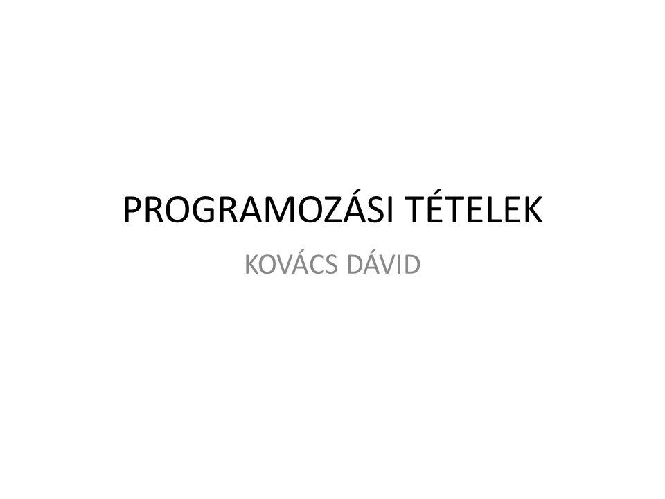 PROGRAMOZÁSI TÉTELEK KOVÁCS DÁVID
