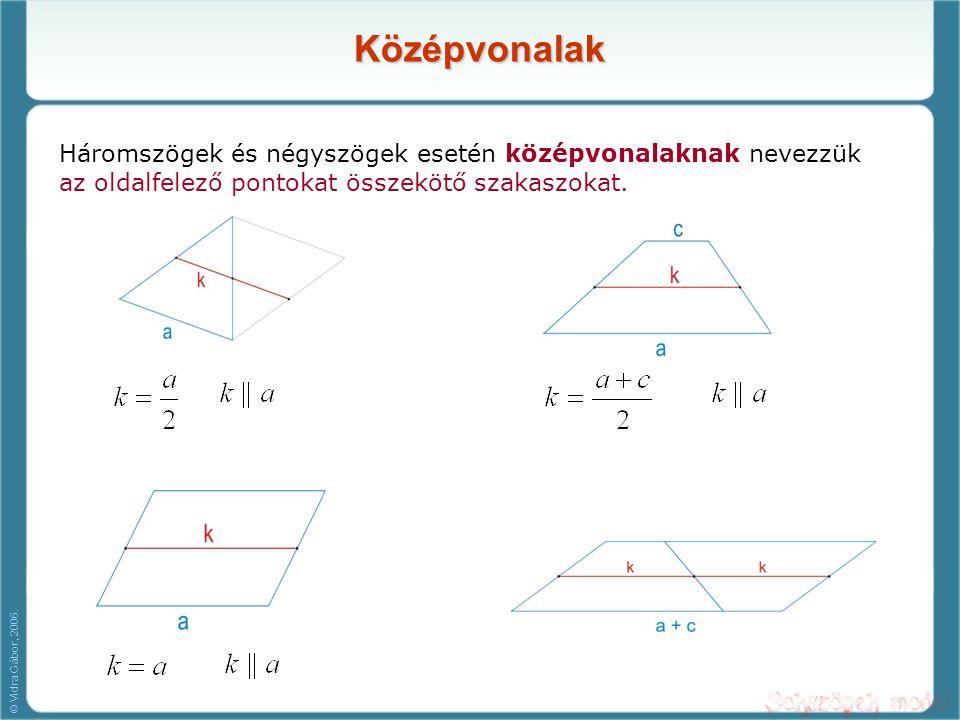 Középvonalak Háromszögek és négyszögek esetén középvonalaknak nevezzük