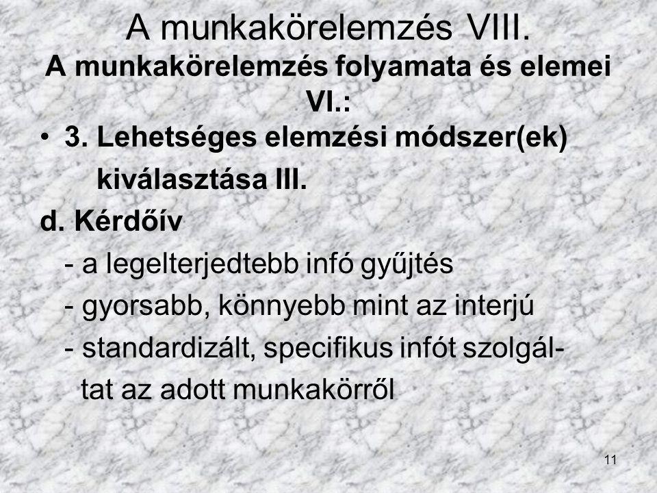 A munkakörelemzés VIII. A munkakörelemzés folyamata és elemei VI.: