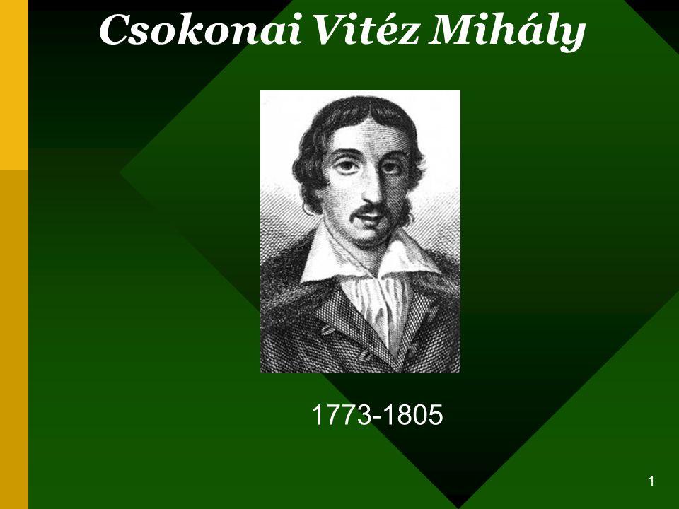 Csokonai Vitéz Mihály 1773-1805
