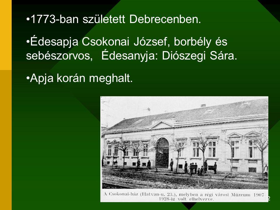 1773-ban született Debrecenben.