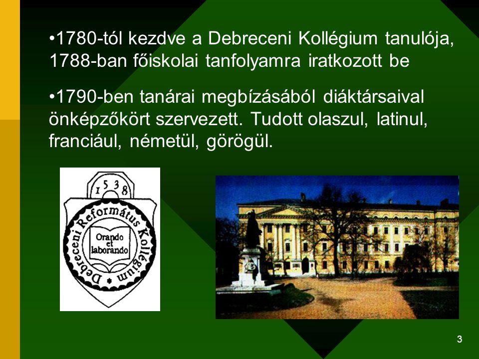 1780-tól kezdve a Debreceni Kollégium tanulója, 1788-ban főiskolai tanfolyamra iratkozott be