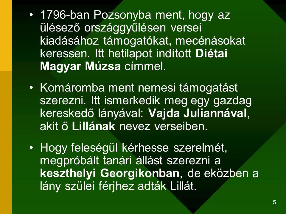 1796-ban Pozsonyba ment, hogy az ülésező országgyűlésen versei kiadásához támogatókat, mecénásokat keressen. Itt hetilapot indított Diétai Magyar Múzsa címmel.