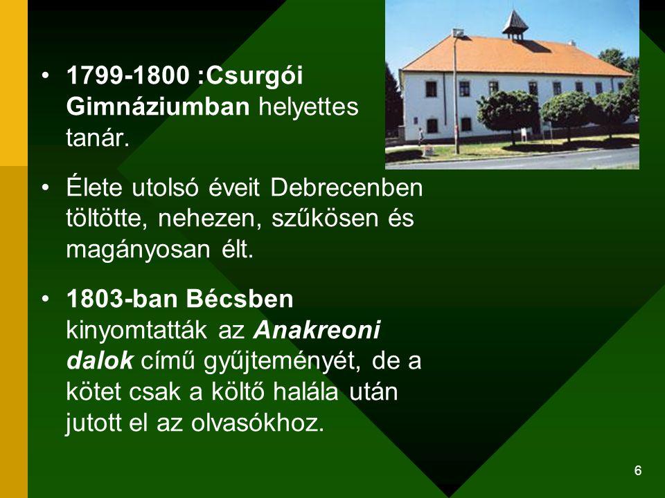 1799-1800 :Csurgói Gimnáziumban helyettes tanár.