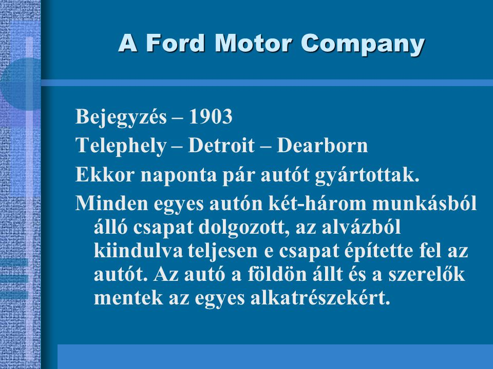 A Ford Motor Company Bejegyzés – 1903 Telephely – Detroit – Dearborn