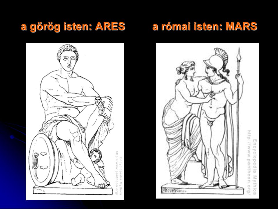 a görög isten: ARES a római isten: MARS