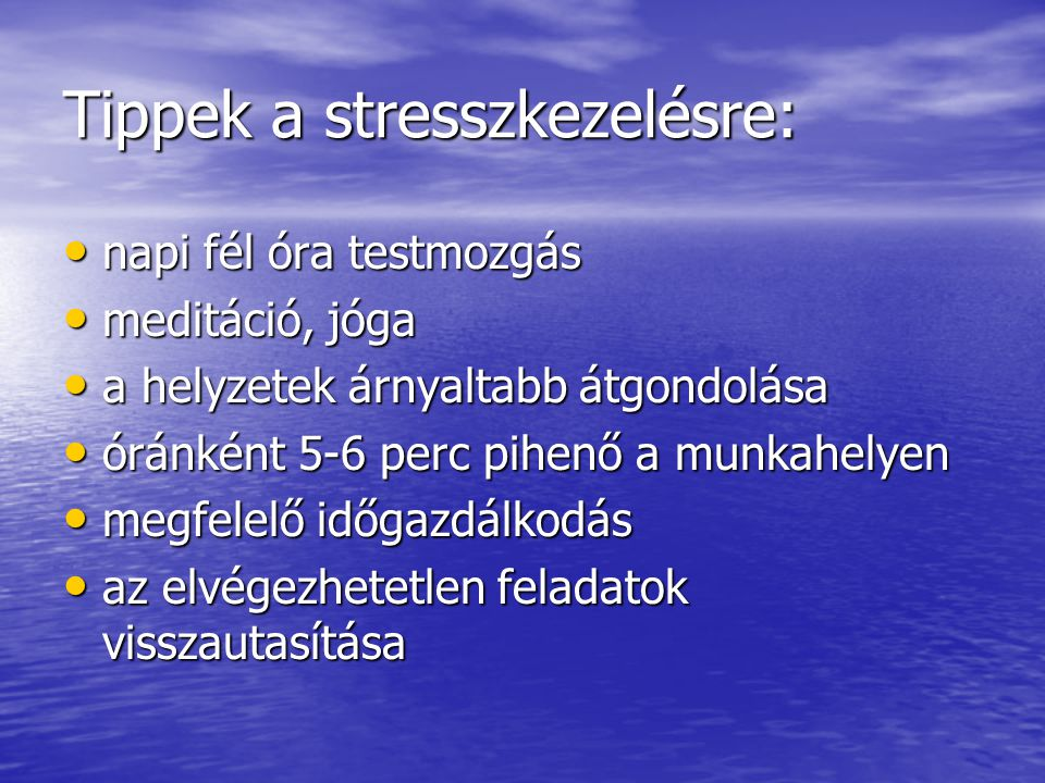 Tippek a stresszkezelésre: