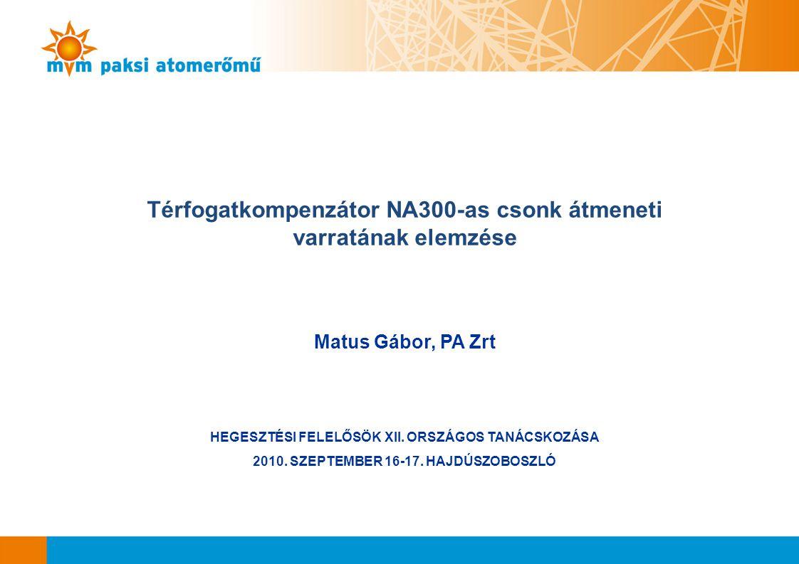 Térfogatkompenzátor NA300-as csonk átmeneti varratának elemzése