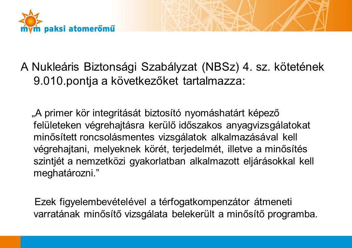 A Nukleáris Biztonsági Szabályzat (NBSz) 4. sz. kötetének 9. 010