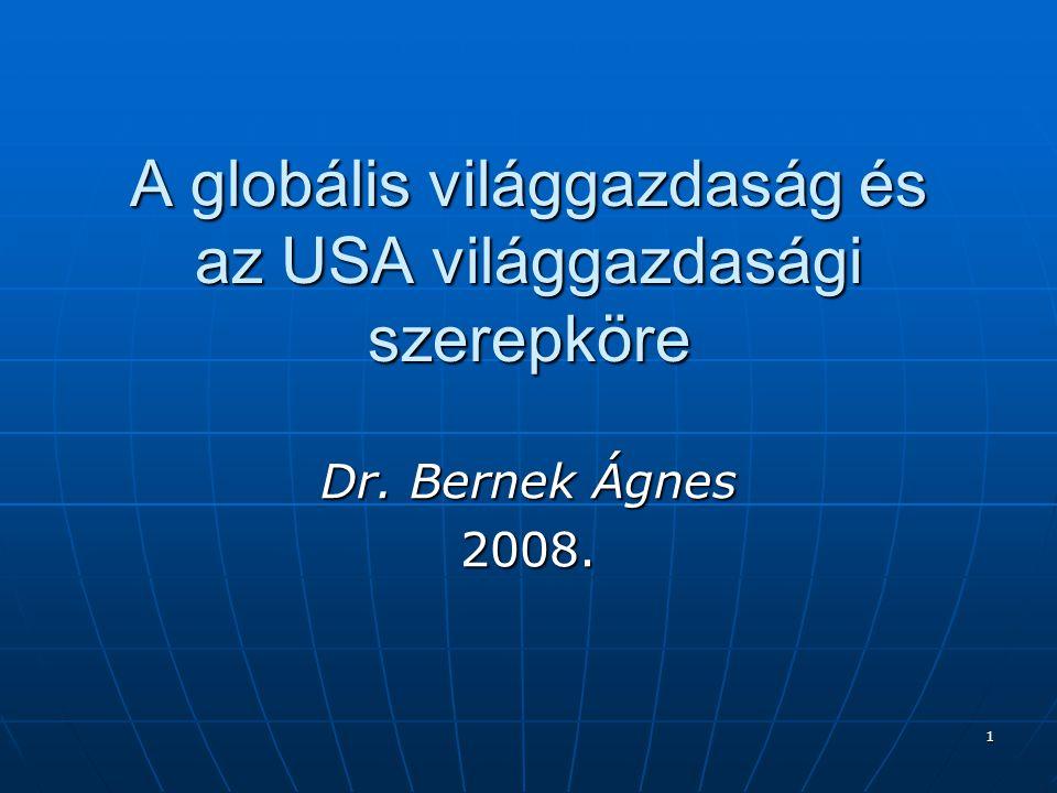 A globális világgazdaság és az USA világgazdasági szerepköre