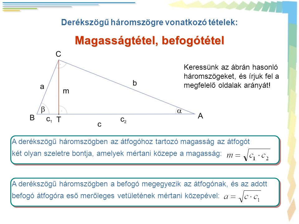 Derékszögű háromszögre vonatkozó tételek: Magasságtétel, befogótétel