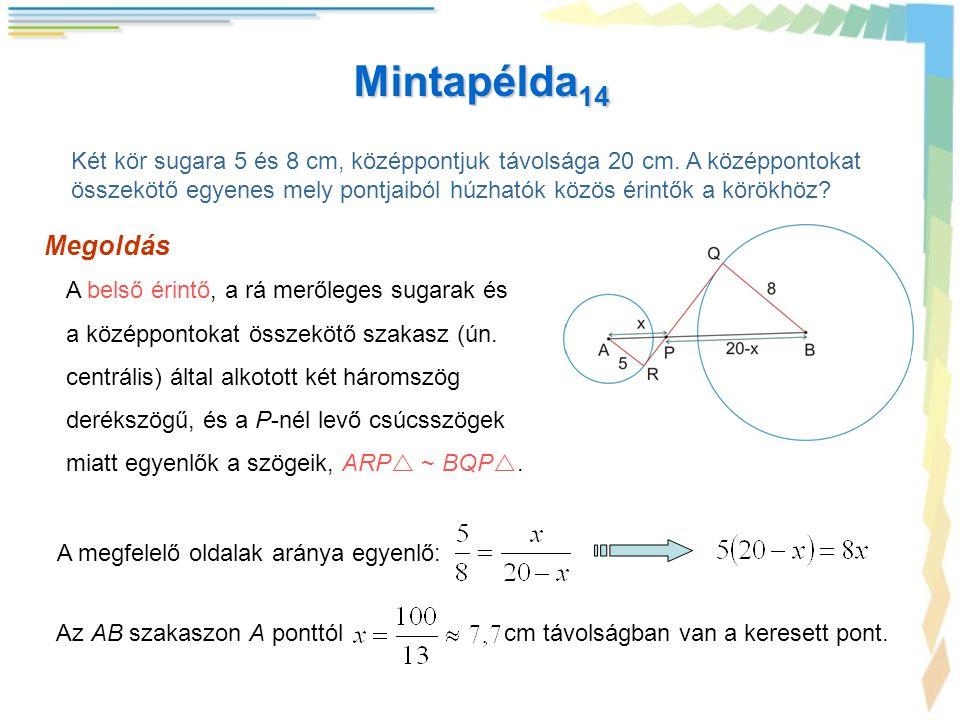 Mintapélda14 Két kör sugara 5 és 8 cm, középpontjuk távolsága 20 cm. A középpontokat.