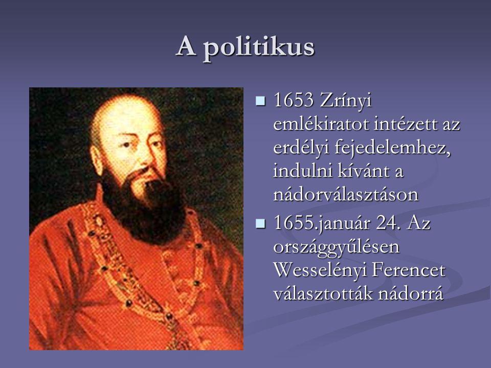 A politikus 1653 Zrínyi emlékiratot intézett az erdélyi fejedelemhez, indulni kívánt a nádorválasztáson.