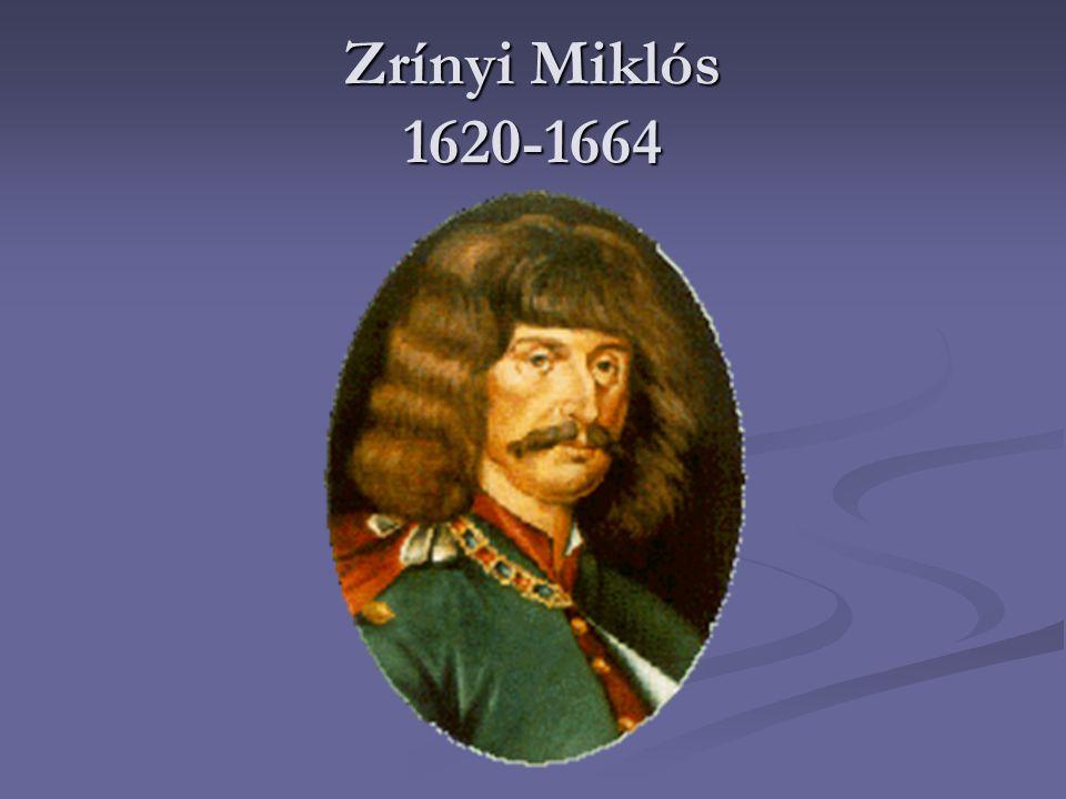Zrínyi Miklós 1620-1664