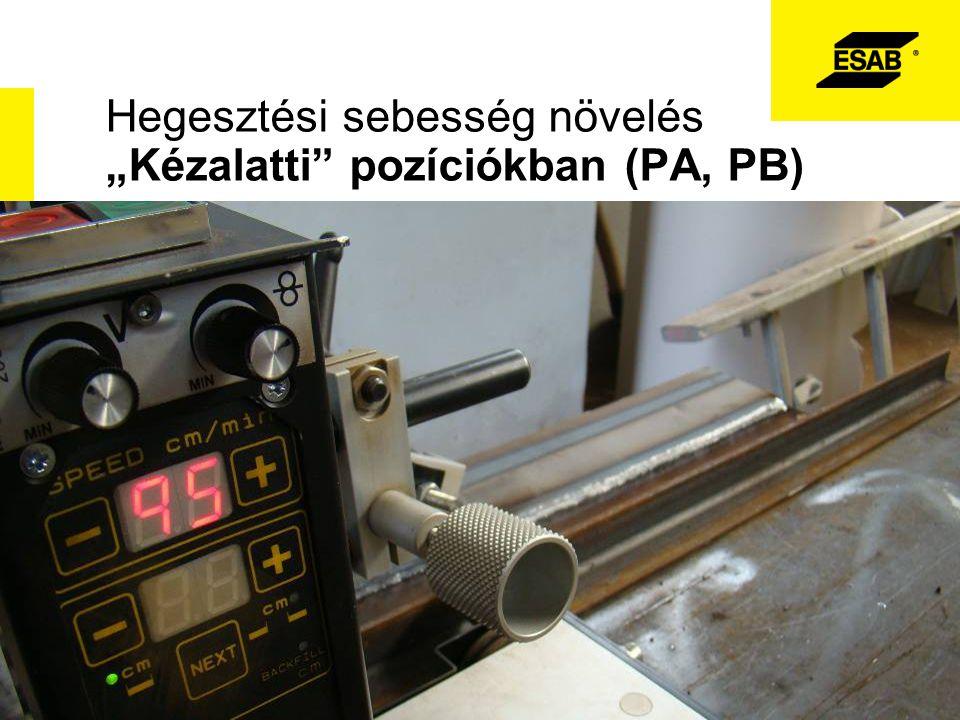 """Hegesztési sebesség növelés """"Kézalatti pozíciókban (PA, PB)"""