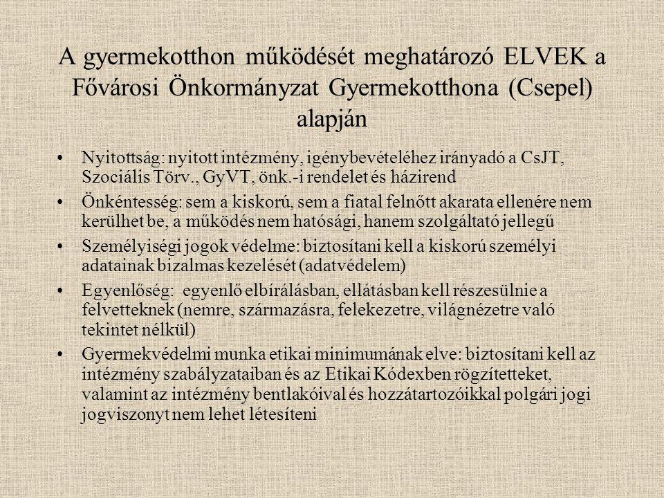 A gyermekotthon működését meghatározó ELVEK a Fővárosi Önkormányzat Gyermekotthona (Csepel) alapján