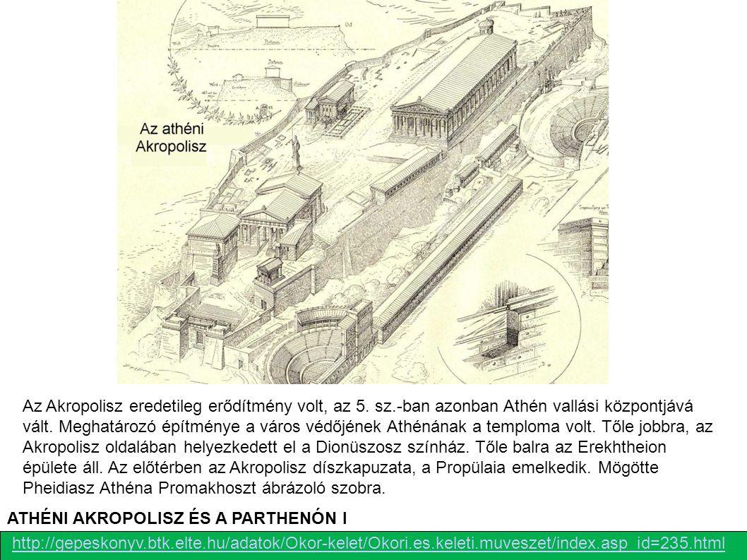Az Akropolisz eredetileg erődítmény volt, az 5. sz