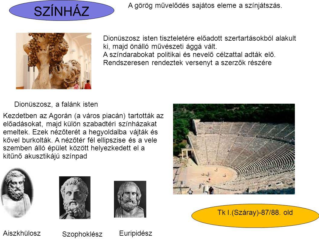 SZÍNHÁZ A görög művelődés sajátos eleme a színjátszás.