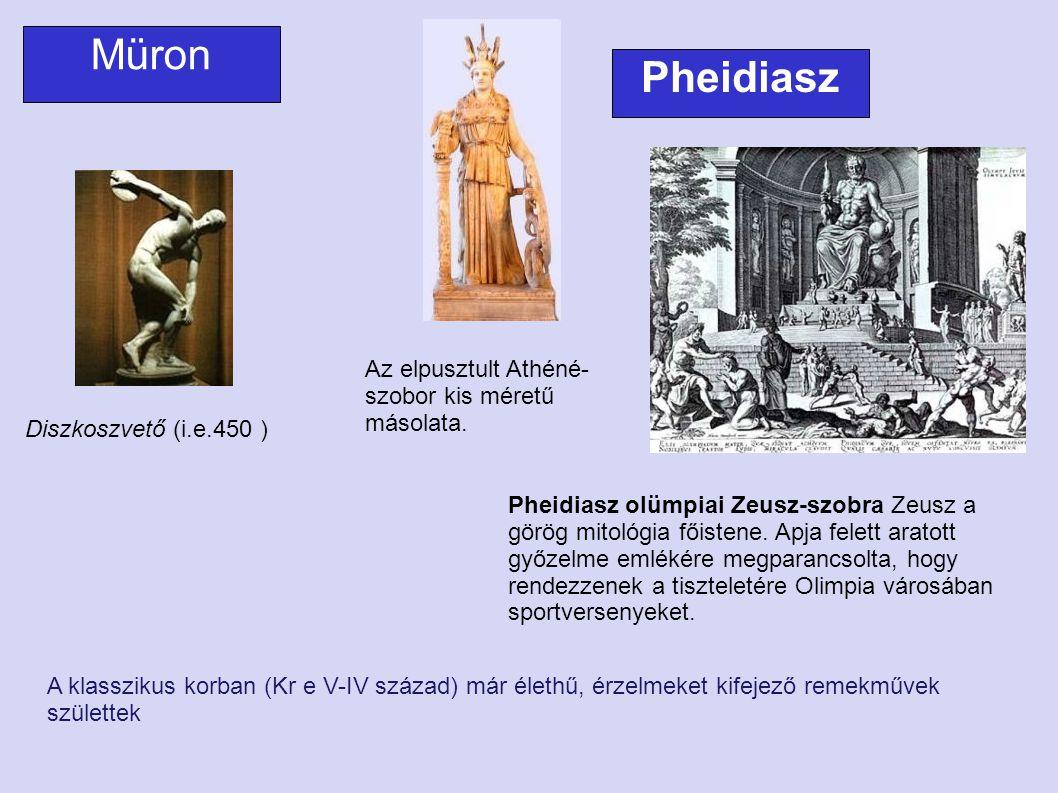 Müron Pheidiasz Az elpusztult Athéné-szobor kis méretű másolata.