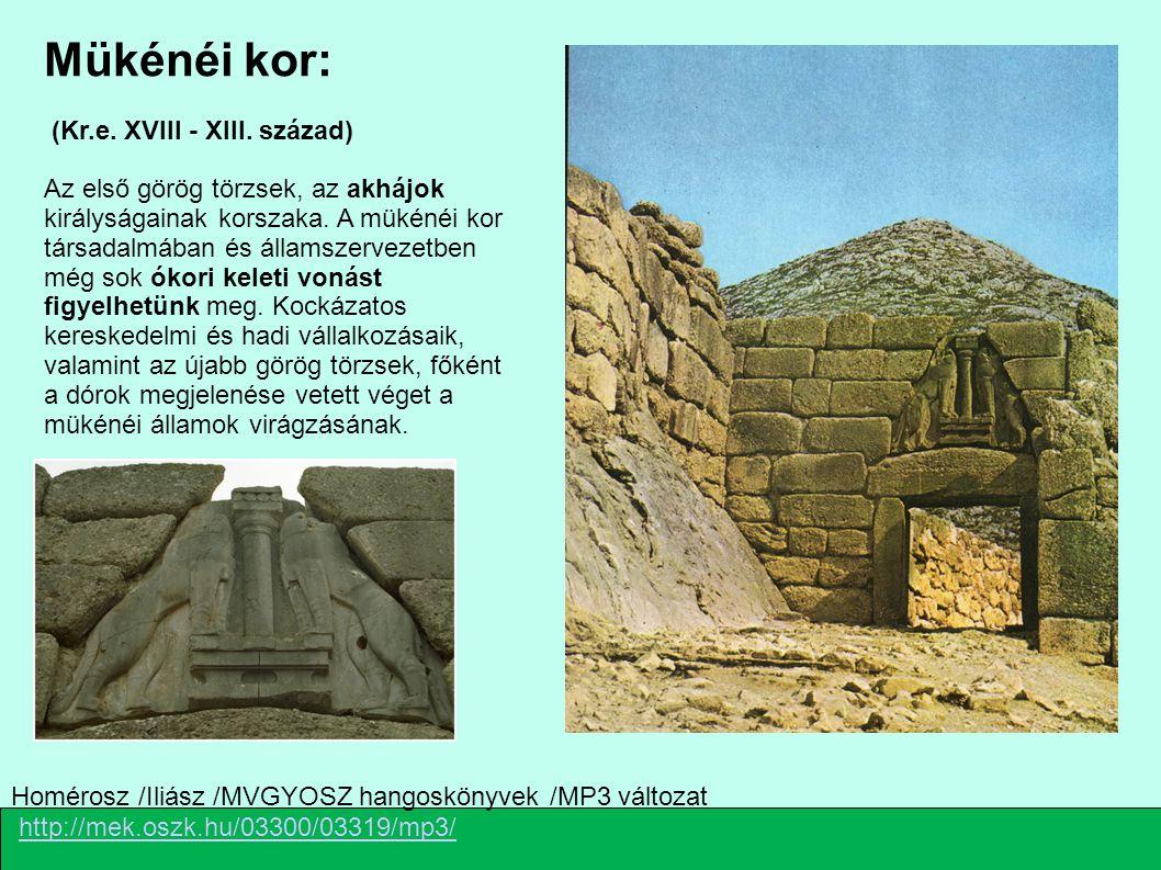 Mükénéi kor: (Kr.e. XVIII - XIII. század)