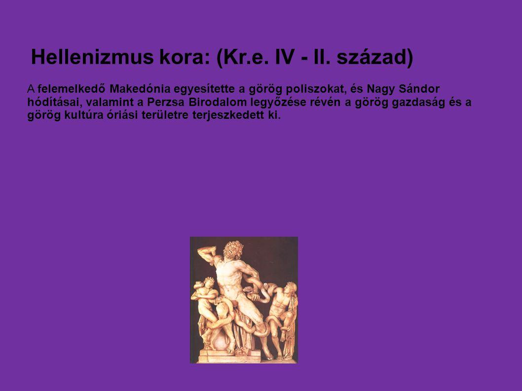 Hellenizmus kora: (Kr.e. IV - II. század)