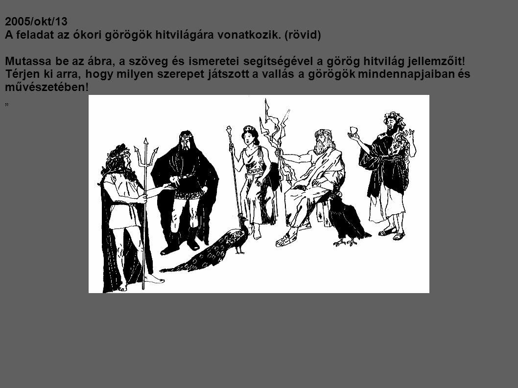 A feladat az ókori görögök hitvilágára vonatkozik. (rövid)