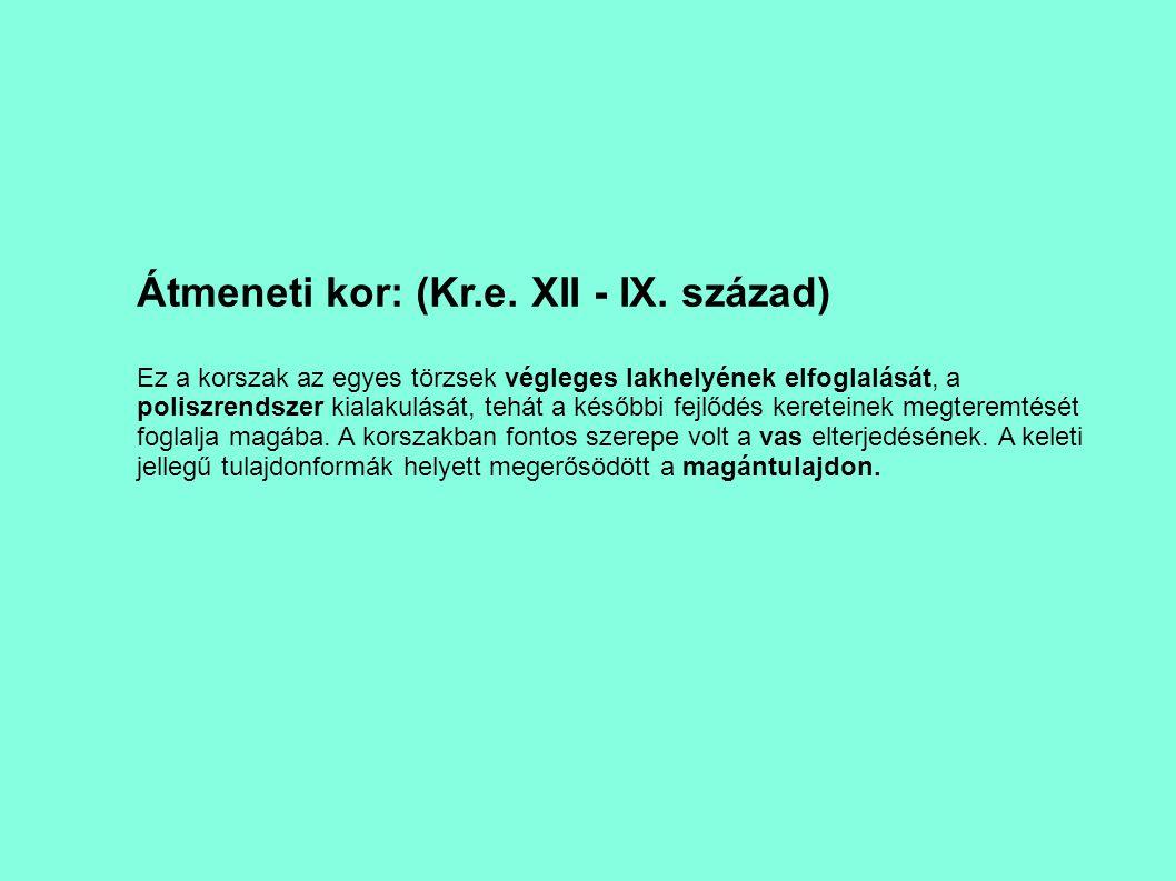 Átmeneti kor: (Kr.e. XII - IX. század)