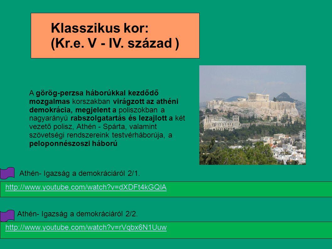 Klasszikus kor: (Kr.e. V - IV. század )