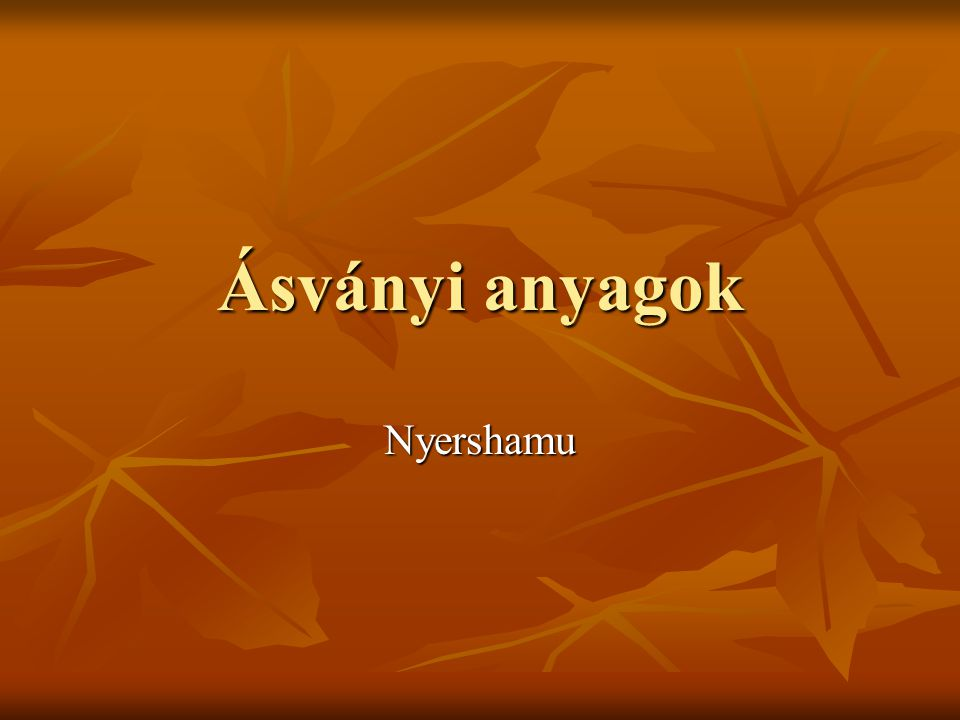 Ásványi anyagok Nyershamu