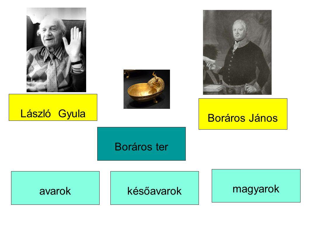 László Gyula Boráros János Boráros ter magyarok avarok későavarok