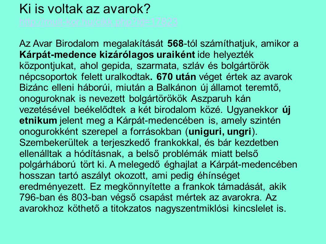 Ki is voltak az avarok http://mult-kor.hu/cikk.php id=17823