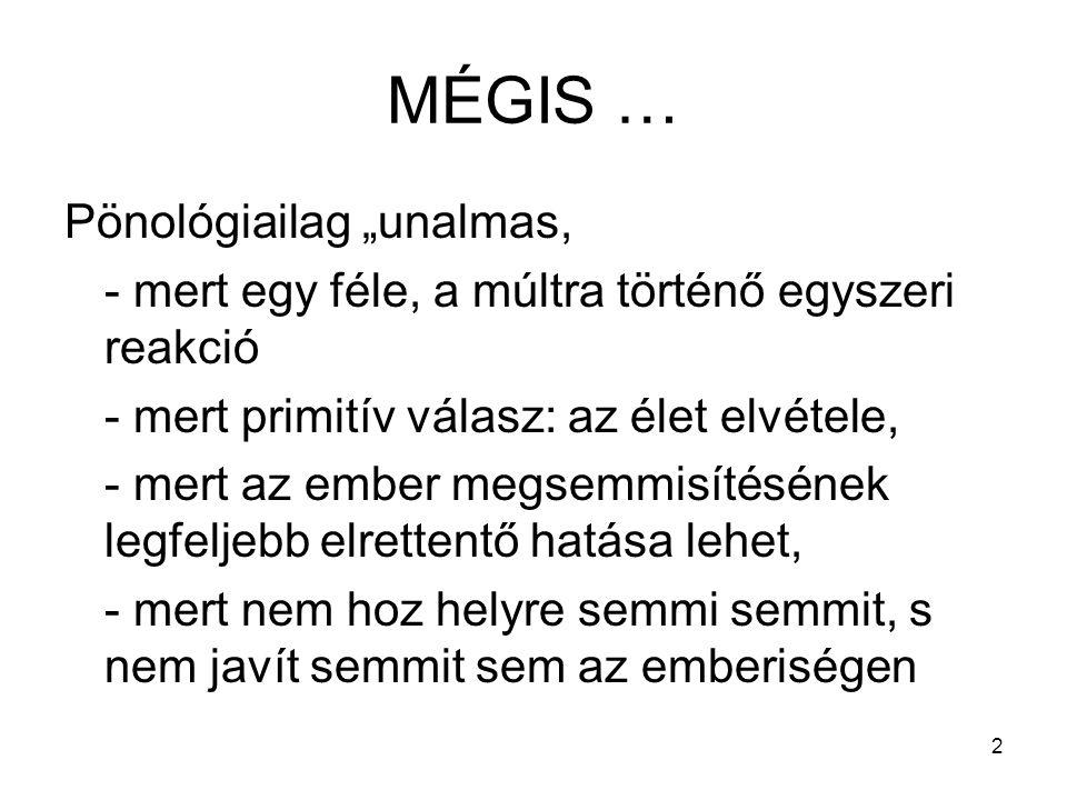 "MÉGIS … Pönológiailag ""unalmas,"