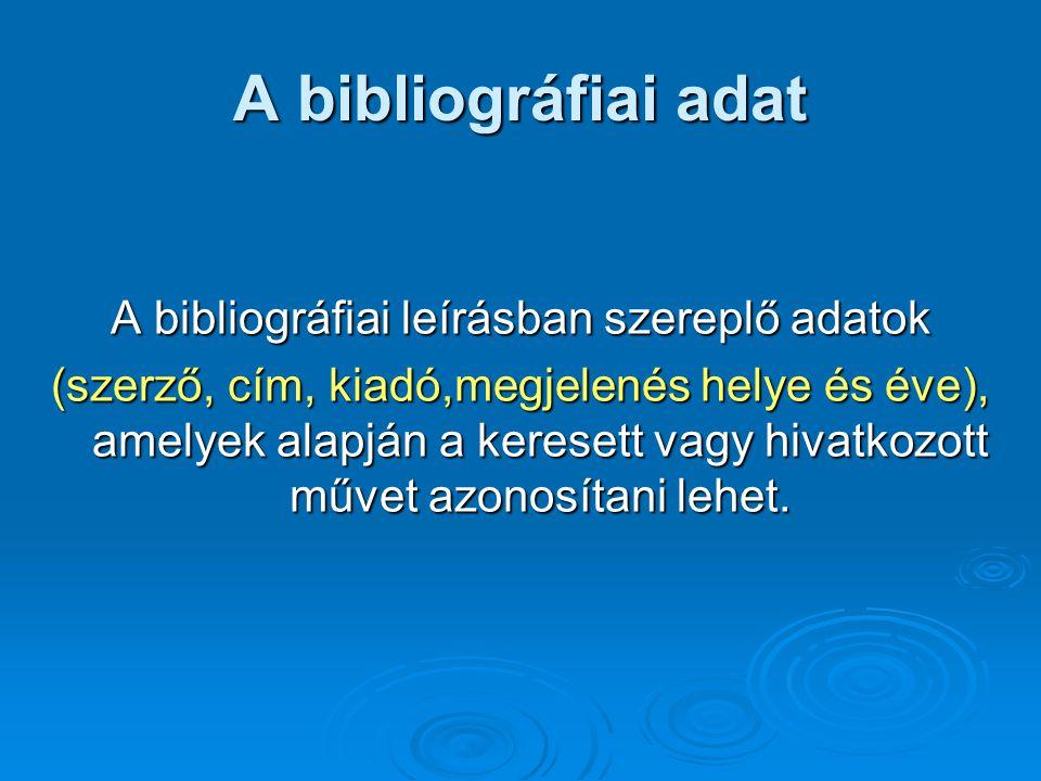 A bibliográfiai leírásban szereplő adatok