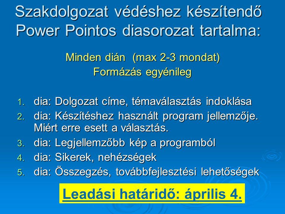 Szakdolgozat védéshez készítendő Power Pointos diasorozat tartalma: