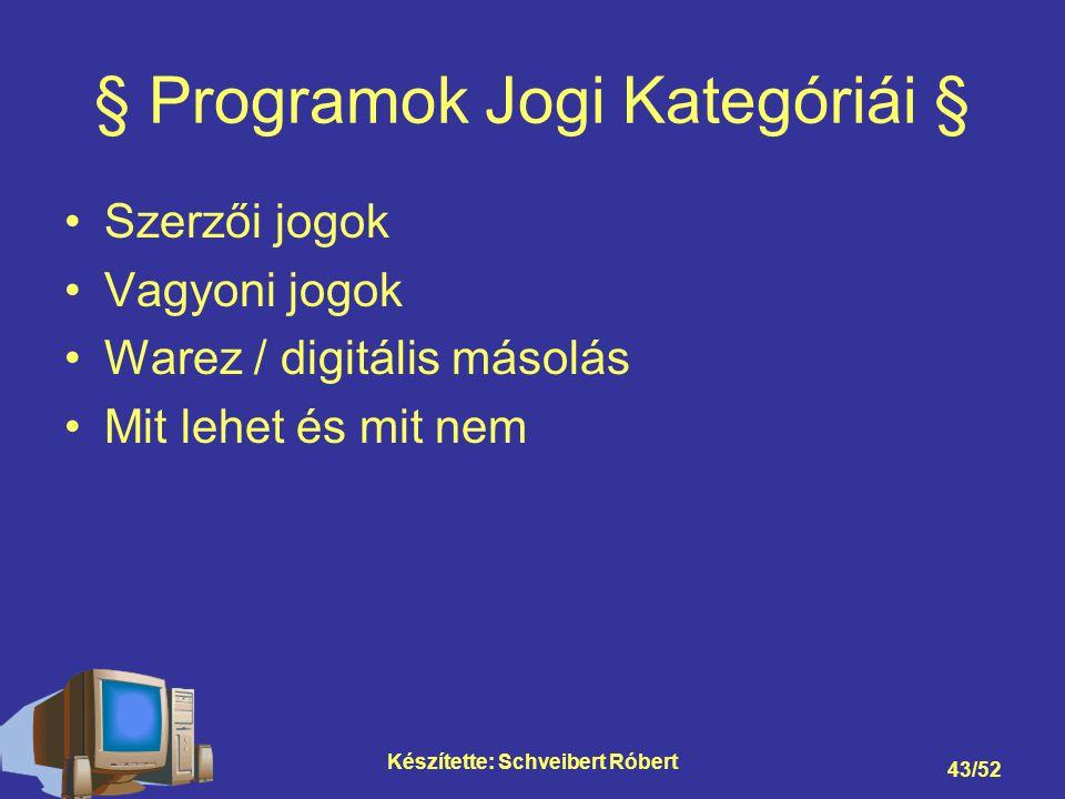 § Programok Jogi Kategóriái §