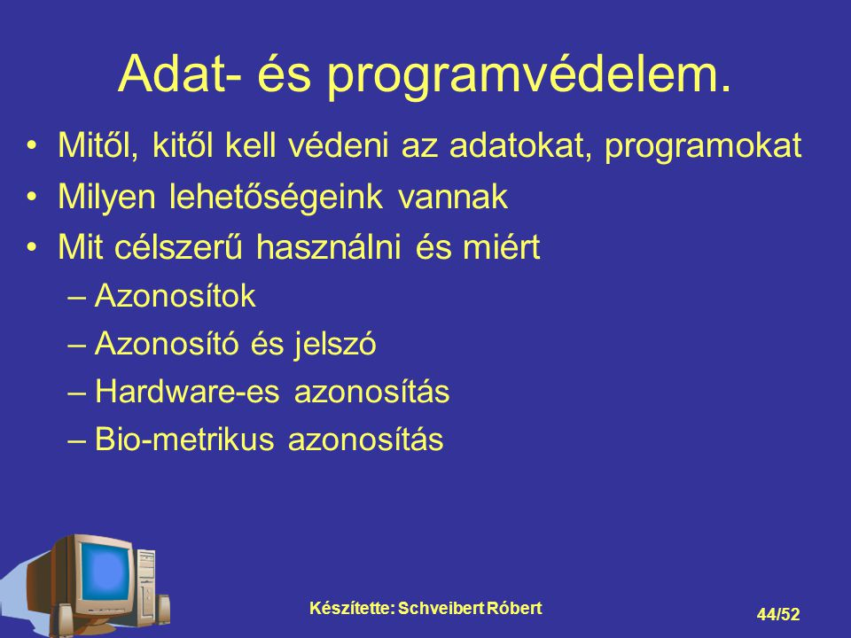 Adat- és programvédelem.