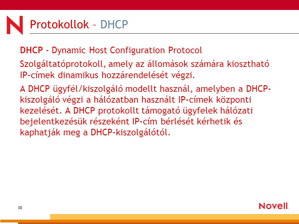 Protokollok – DHCP DHCP - Dynamic Host Configuration Protocol