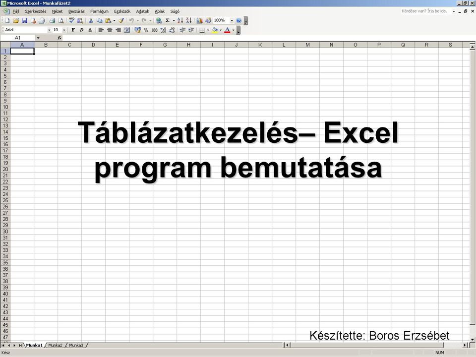 Táblázatkezelés– Excel program bemutatása