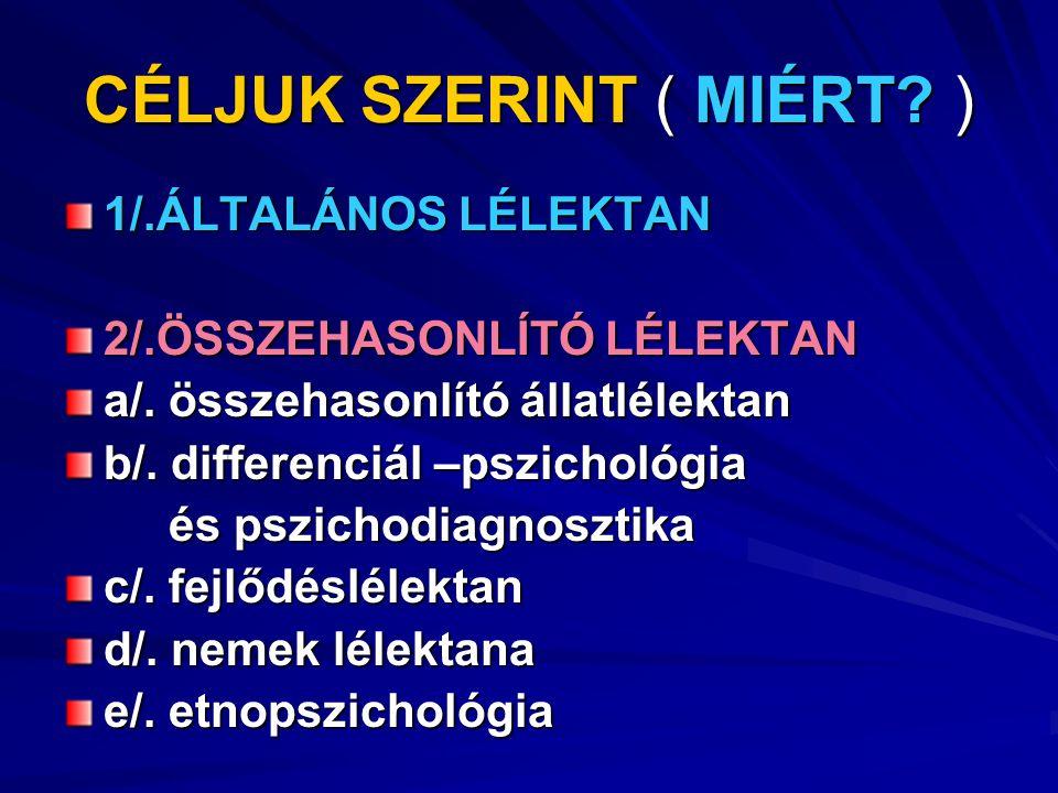 CÉLJUK SZERINT ( MIÉRT )