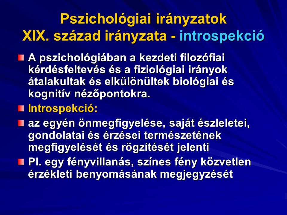 Pszichológiai irányzatok XIX. század irányzata - introspekció