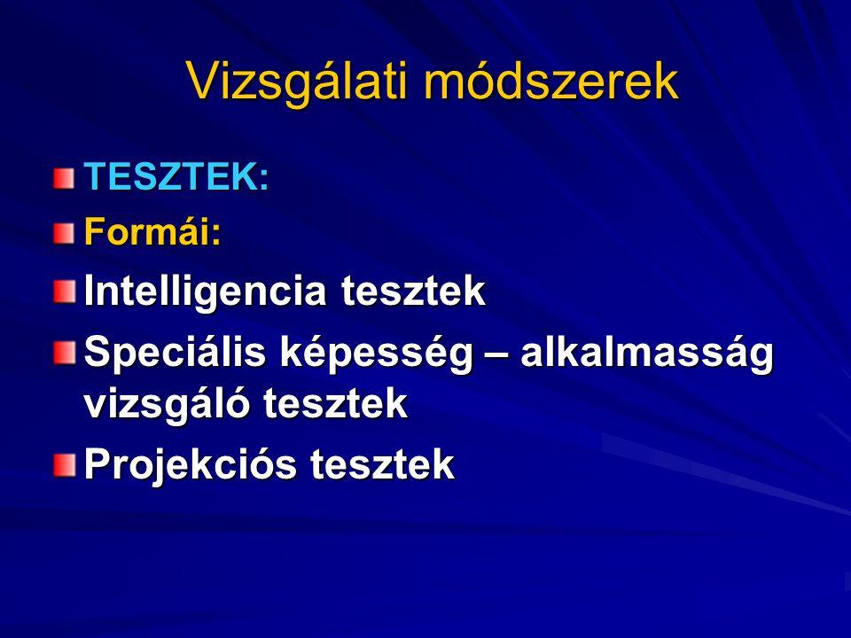 Vizsgálati módszerek Intelligencia tesztek